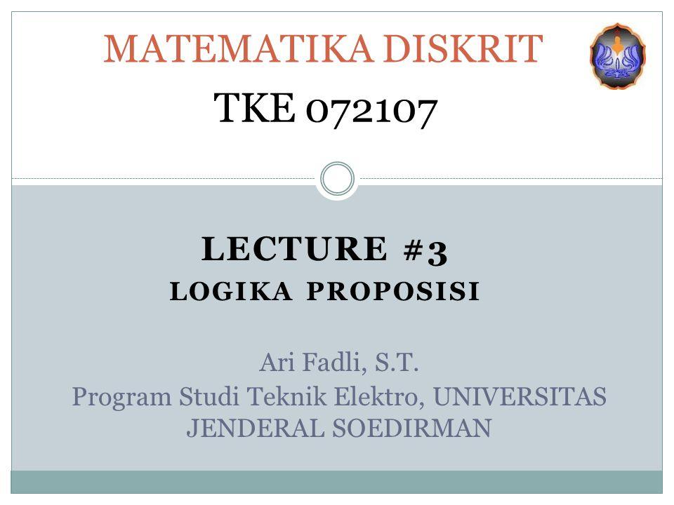 Lecture #3 LOGIKA PROPOSISI