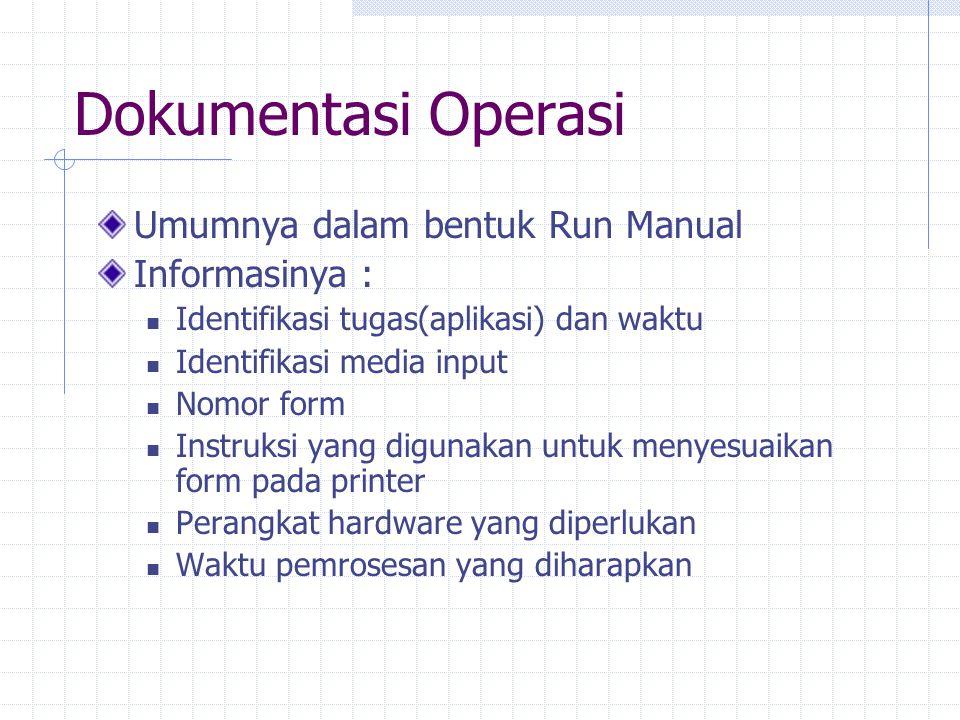 Dokumentasi Operasi Umumnya dalam bentuk Run Manual Informasinya :