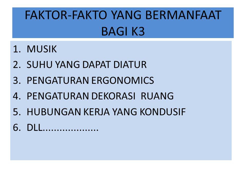 FAKTOR-FAKTO YANG BERMANFAAT BAGI K3