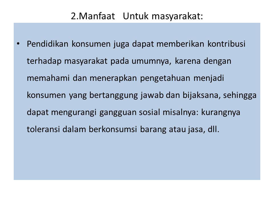 2.Manfaat Untuk masyarakat:
