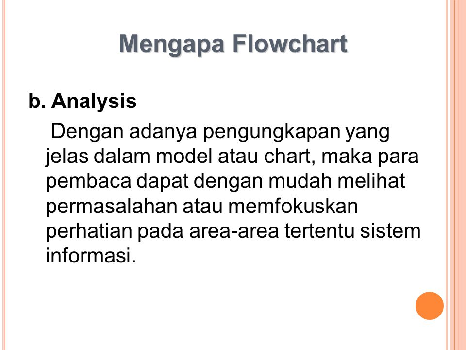 Mengapa Flowchart b. Analysis