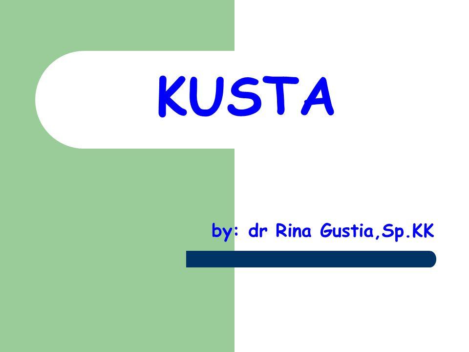 KUSTA by: dr Rina Gustia,Sp.KK