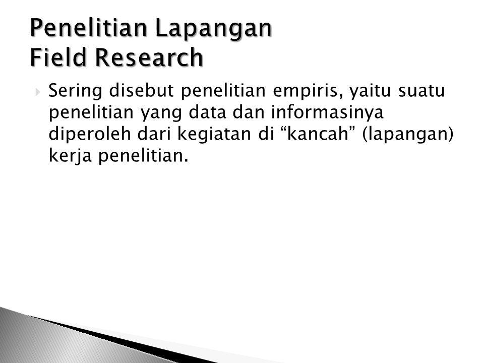Penelitian Lapangan Field Research