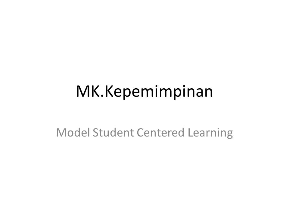 Model Student Centered Learning