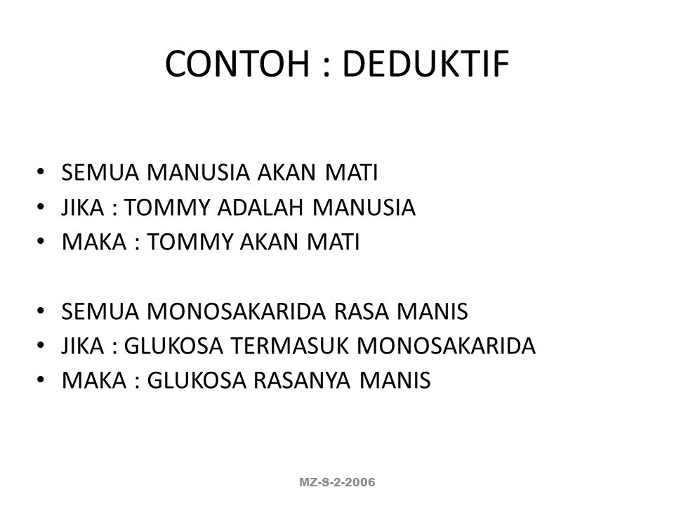 CONTOH : DEDUKTIF SEMUA MANUSIA AKAN MATI JIKA : TOMMY ADALAH MANUSIA