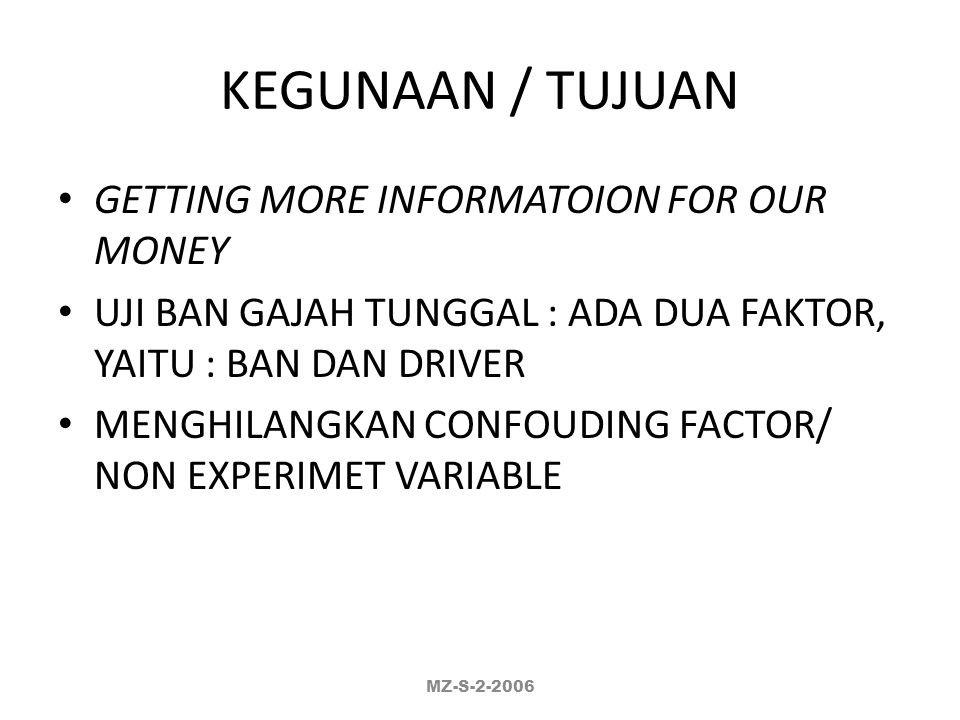 KEGUNAAN / TUJUAN GETTING MORE INFORMATOION FOR OUR MONEY