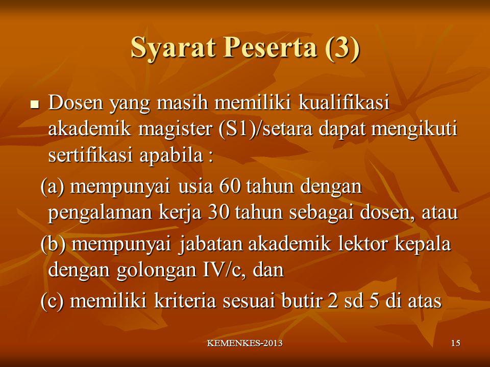 Syarat Peserta (3) Dosen yang masih memiliki kualifikasi akademik magister (S1)/setara dapat mengikuti sertifikasi apabila :