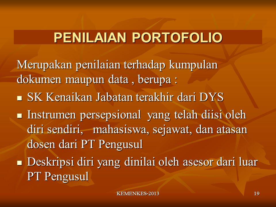 PENILAIAN PORTOFOLIO Merupakan penilaian terhadap kumpulan dokumen maupun data , berupa : SK Kenaikan Jabatan terakhir dari DYS.