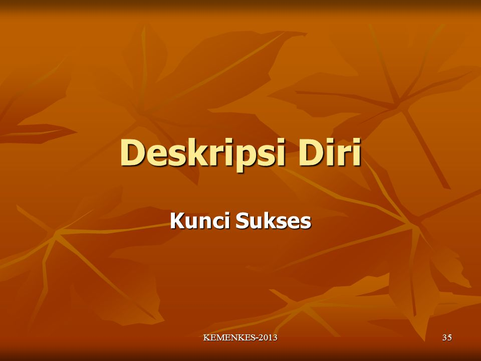 Deskripsi Diri Kunci Sukses KEMENKES-2013