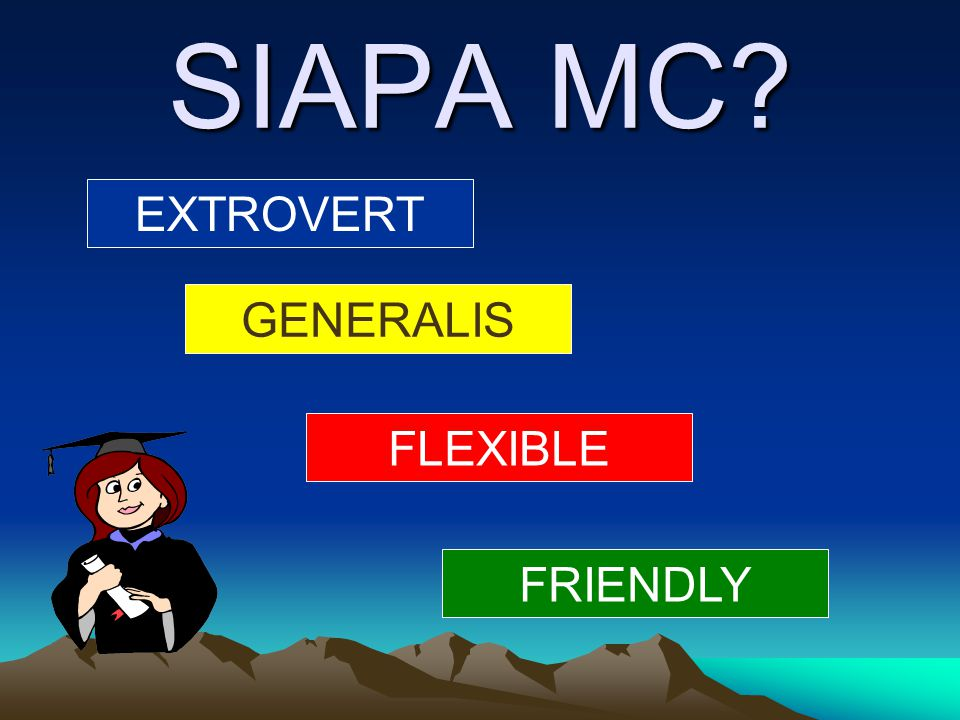 SIAPA MC EXTROVERT GENERALIS FLEXIBLE FRIENDLY