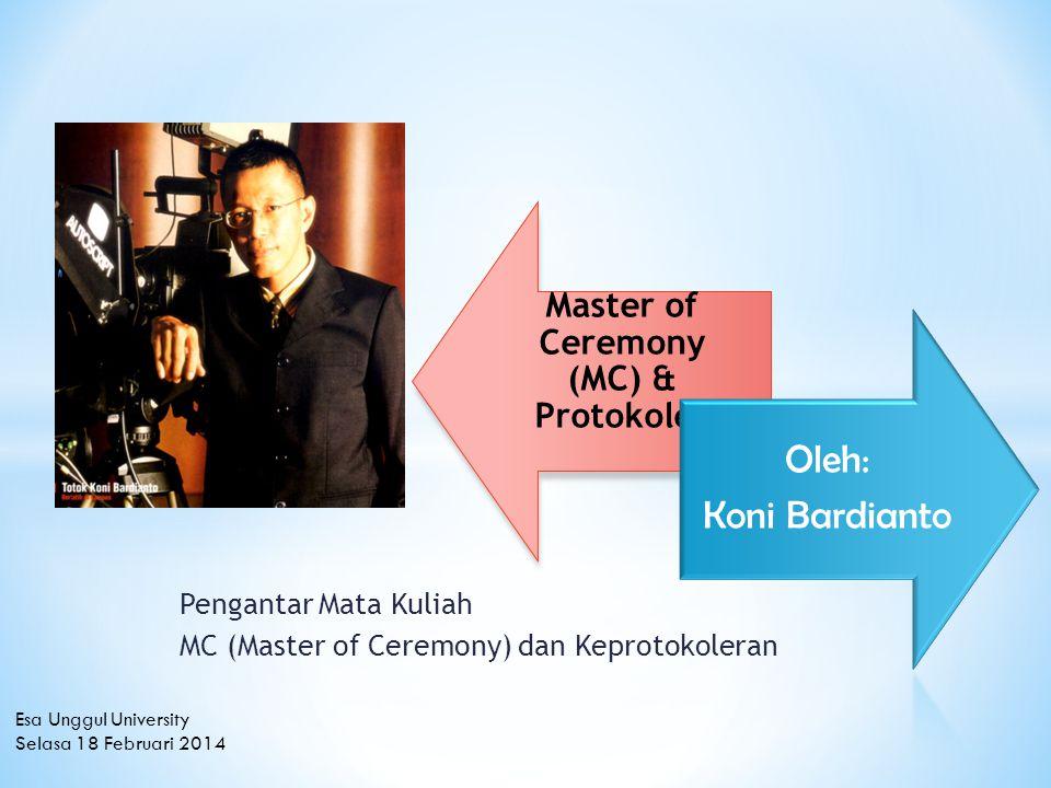 Pengantar Mata Kuliah MC (Master of Ceremony) dan Keprotokoleran