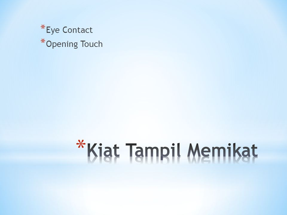 Eye Contact Opening Touch Kiat Tampil Memikat