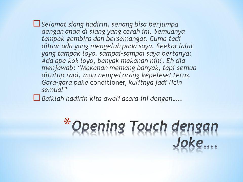 Opening Touch dengan Joke….