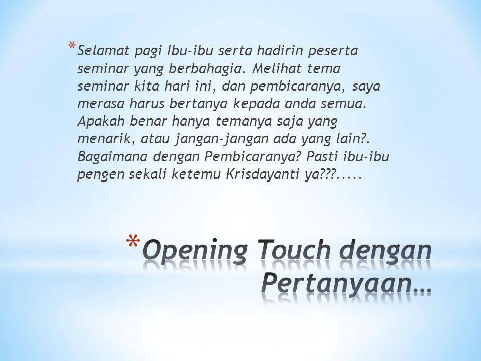 Opening Touch dengan Pertanyaan…