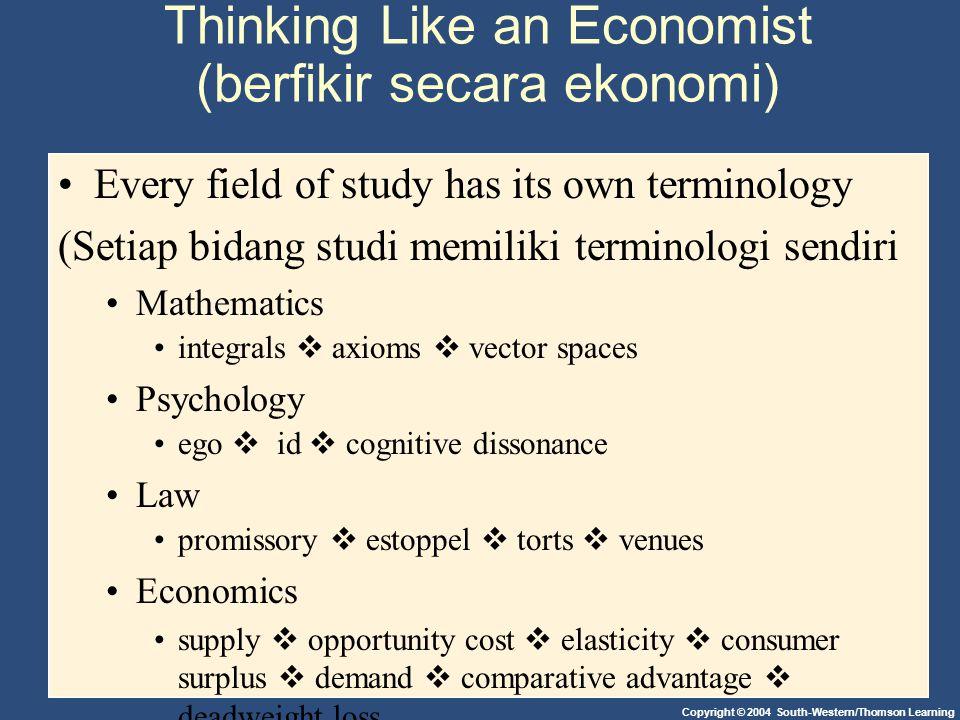 Thinking Like an Economist (berfikir secara ekonomi)