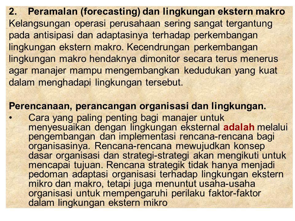 2. Peramalan (forecasting) dan lingkungan ekstern makro