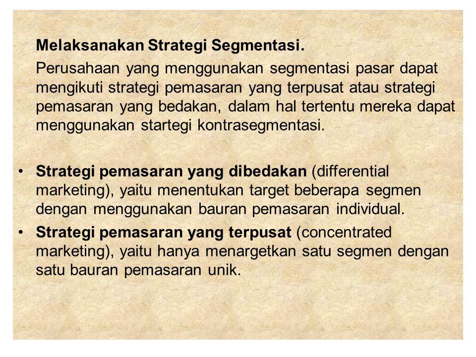 Melaksanakan Strategi Segmentasi.