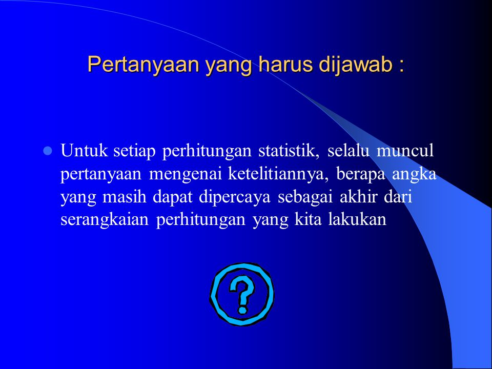 Pertanyaan yang harus dijawab :