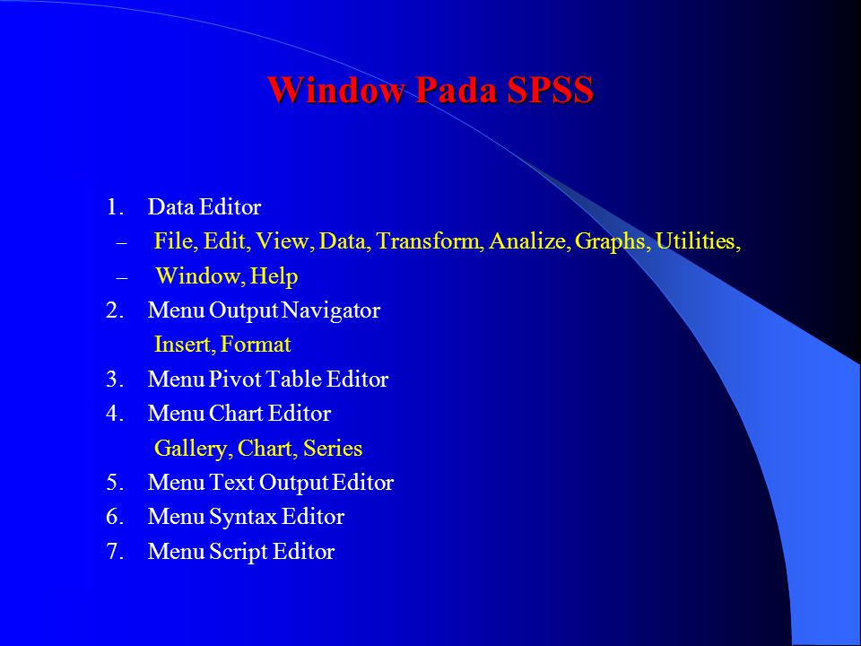 Window Pada SPSS 1. Data Editor Window, Help 2. Menu Output Navigator
