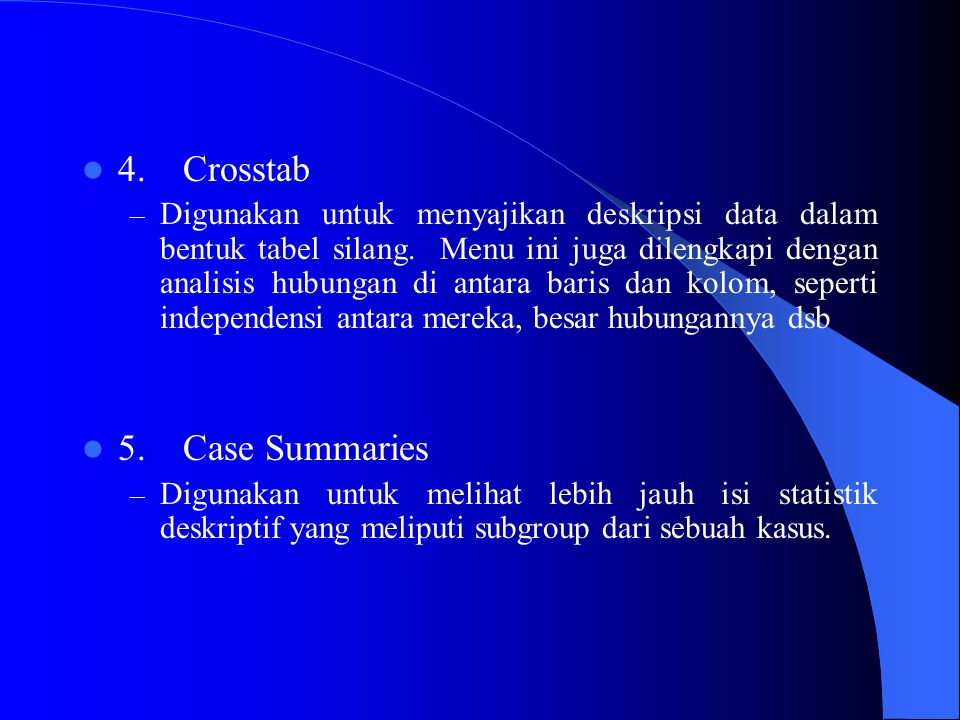 4. Crosstab 5. Case Summaries