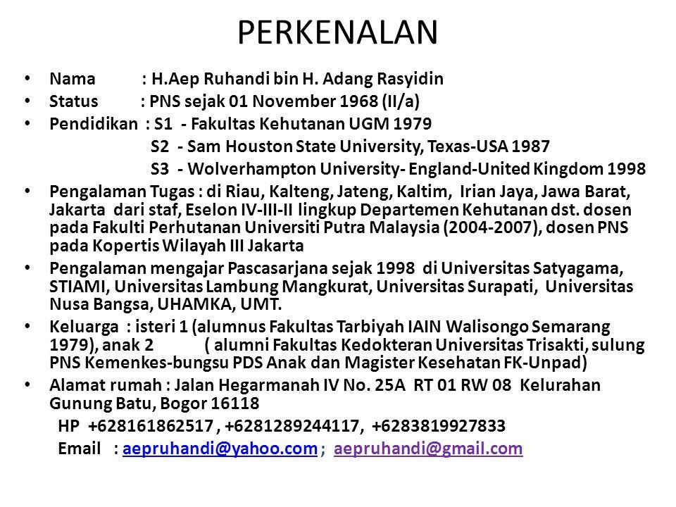 PERKENALAN Nama : H.Aep Ruhandi bin H. Adang Rasyidin
