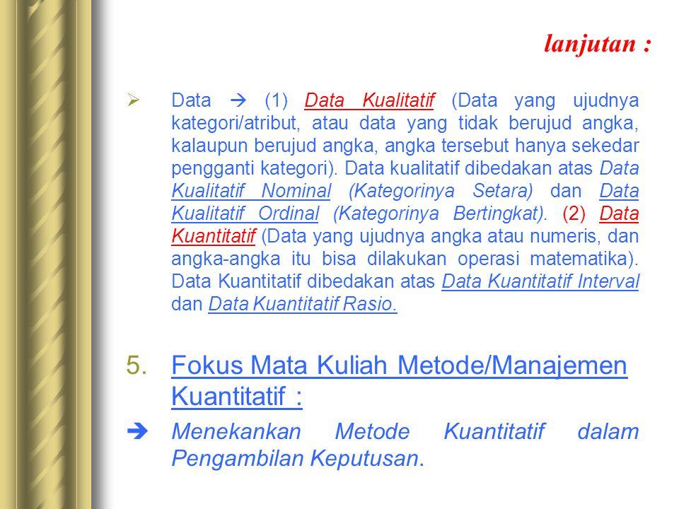 Fokus Mata Kuliah Metode/Manajemen Kuantitatif :