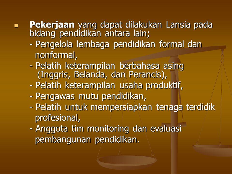 Pekerjaan yang dapat dilakukan Lansia pada bidang pendidikan antara lain;