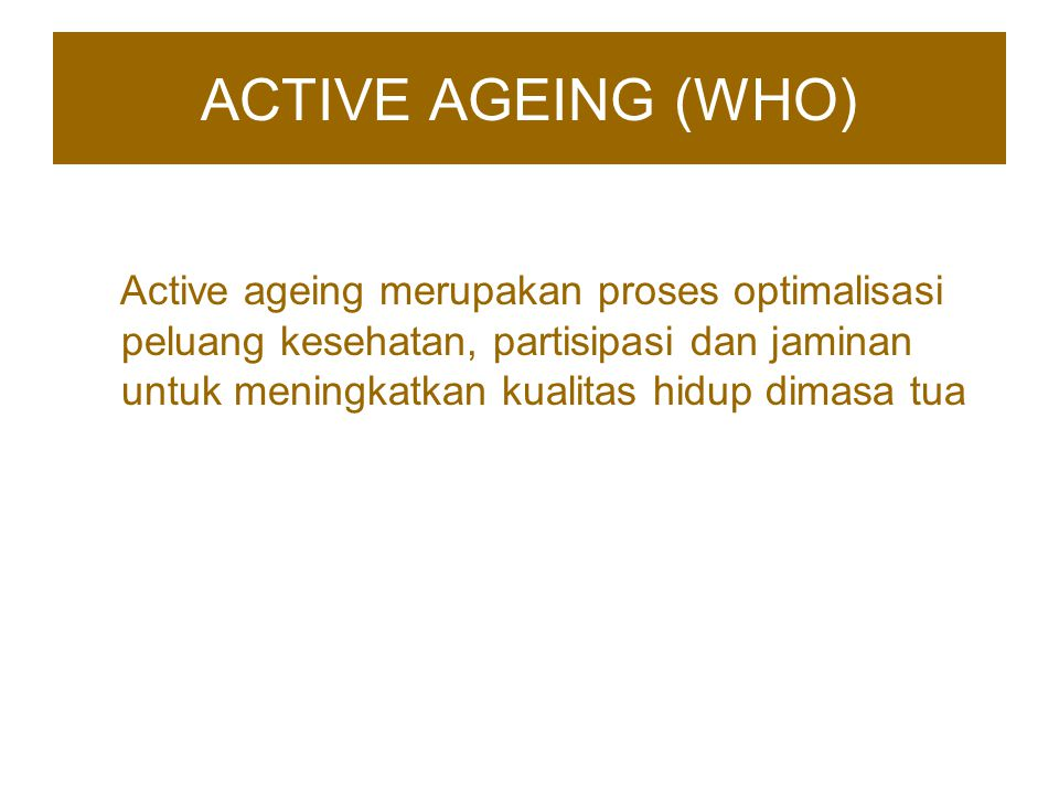 ACTIVE AGEING (WHO)