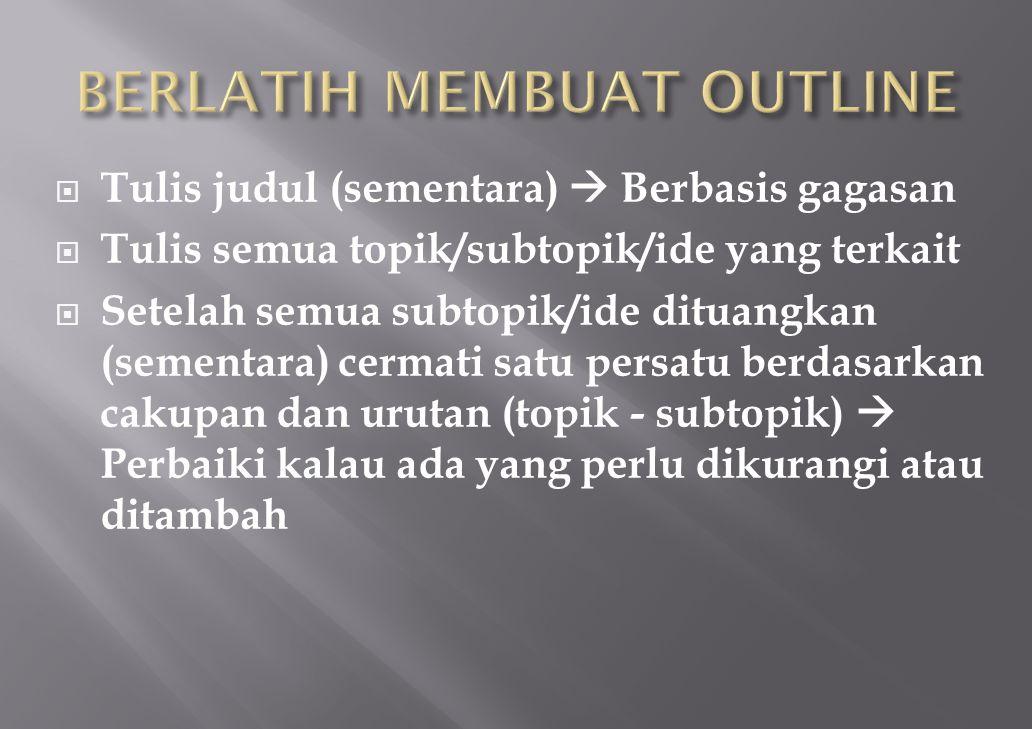BERLATIH MEMBUAT OUTLINE