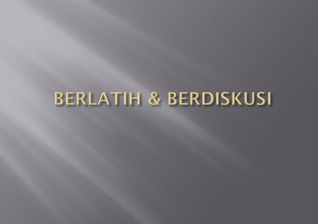 BERLATIH & BERDISKUSI