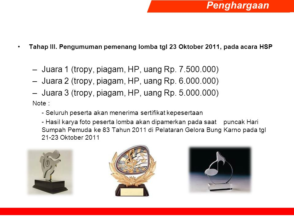 Penghargaan Juara 1 (tropy, piagam, HP, uang Rp. 7.500.000)