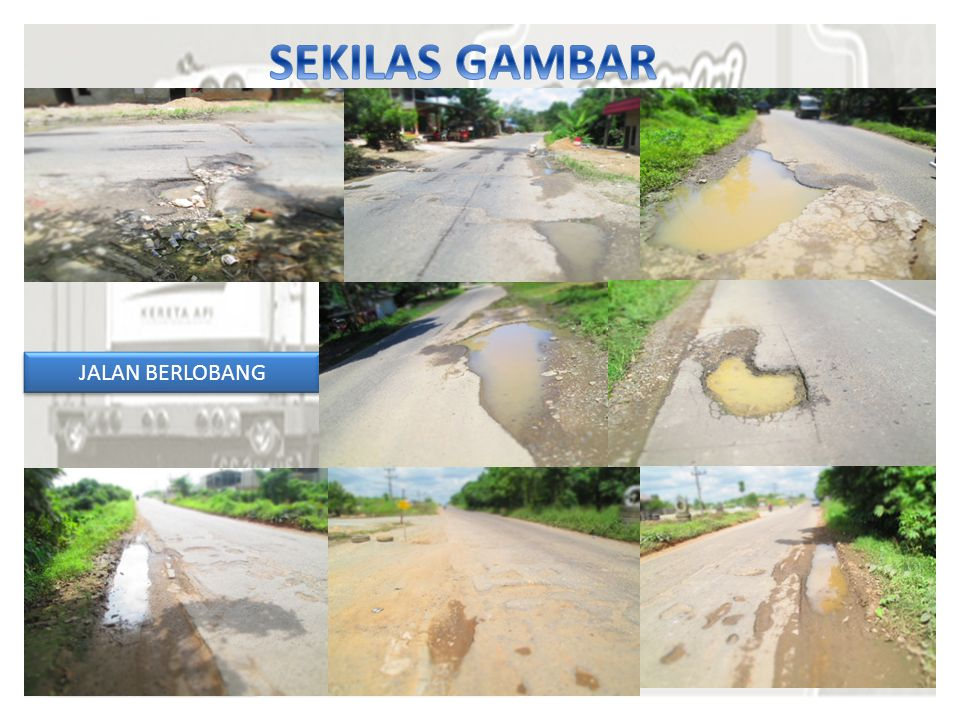 SEKILAS GAMBAR JALAN BERLOBANG
