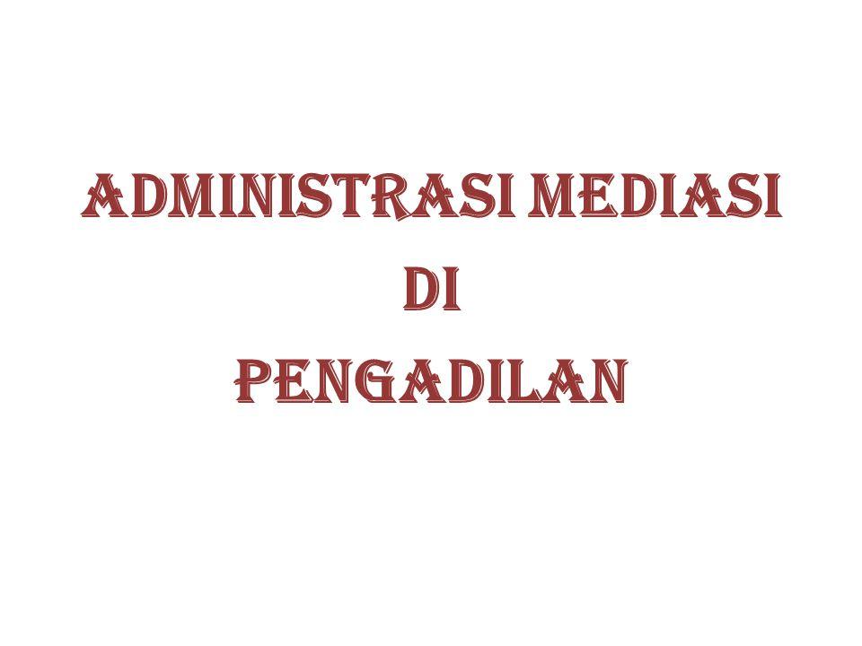 ADMINISTRASI MEDIASI DI PENGADILAN