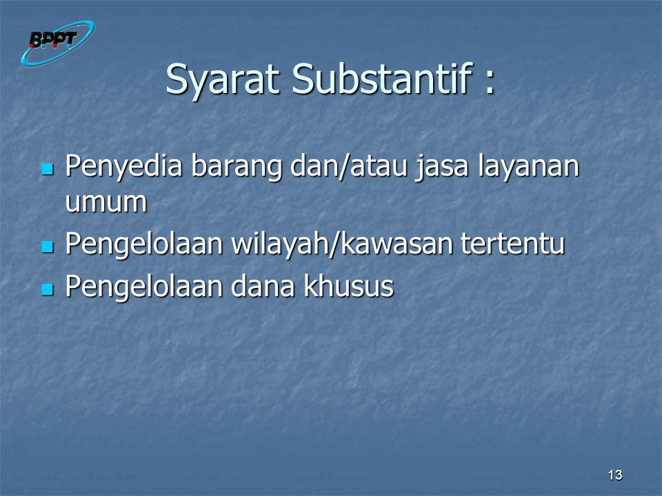 Syarat Substantif : Penyedia barang dan/atau jasa layanan umum