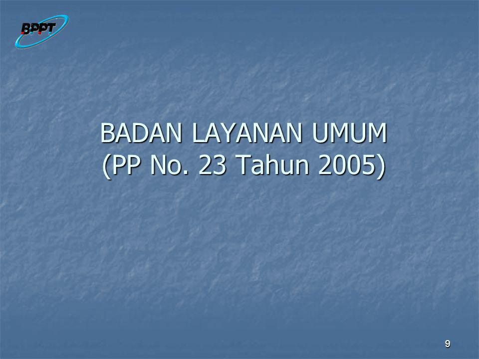 BADAN LAYANAN UMUM (PP No. 23 Tahun 2005)