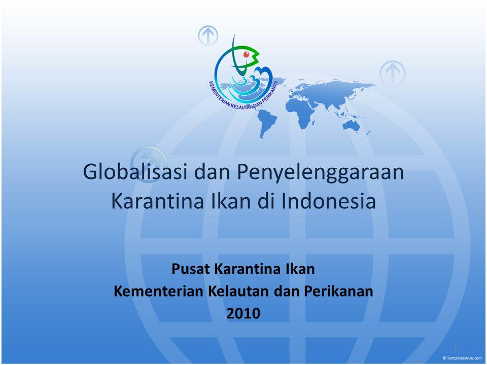 Globalisasi dan Penyelenggaraan Karantina Ikan di Indonesia