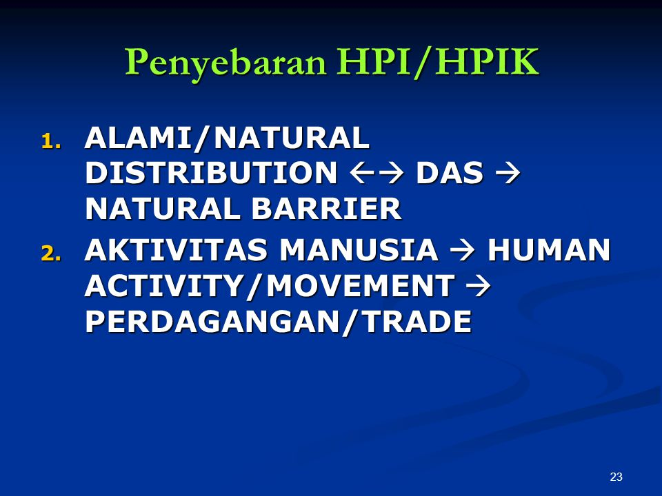 Penyebaran HPI/HPIK ALAMI/NATURAL DISTRIBUTION  DAS  NATURAL BARRIER.
