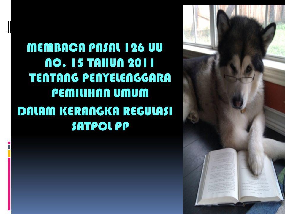 MEMBACA PASAL 126 UU NO.
