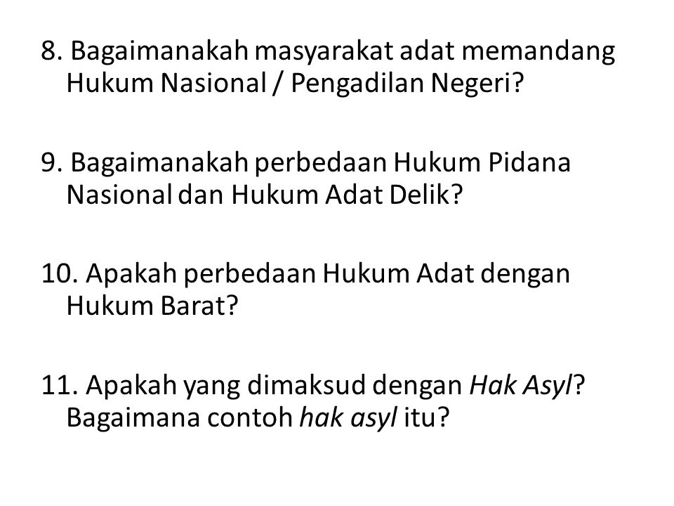 8. Bagaimanakah masyarakat adat memandang Hukum Nasional / Pengadilan Negeri