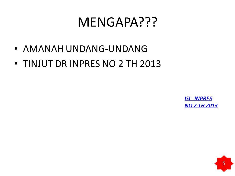 MENGAPA AMANAH UNDANG-UNDANG TINJUT DR INPRES NO 2 TH 2013