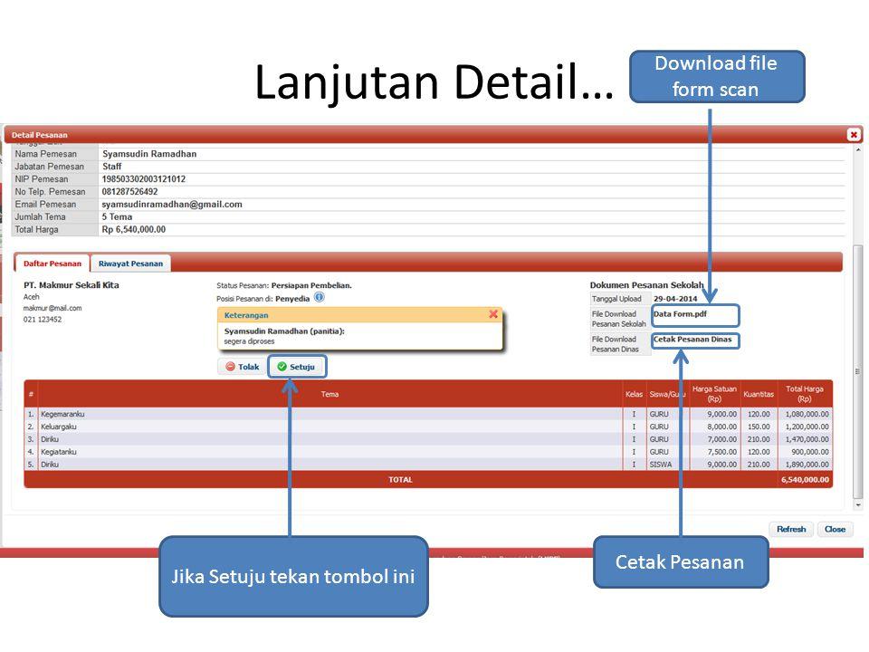 Lanjutan Detail… Download file form scan Cetak Pesanan