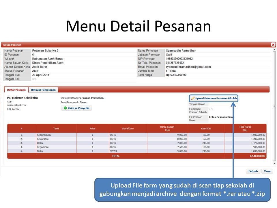 Menu Detail Pesanan Upload File form yang sudah di scan tiap sekolah di gabungkan menjadi archive dengan format *.rar atau *.zip.