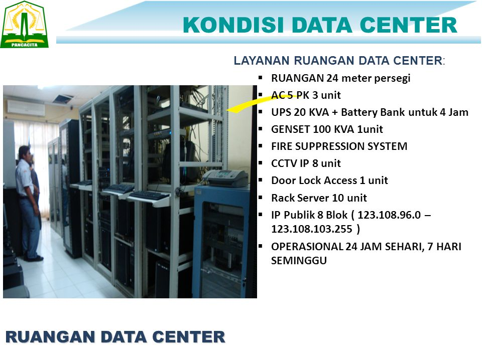 KONDISI DATA CENTER RUANGAN DATA CENTER LAYANAN RUANGAN DATA CENTER: