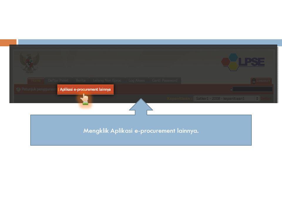 Panitia berhasil login, saat di halaman Home memilih 'Aplikasi e-procurement lainnya'