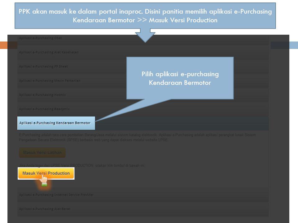 Pilih aplikasi e-purchasing Kendaraan Bermotor