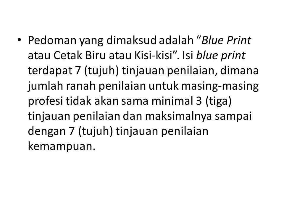 Pedoman yang dimaksud adalah Blue Print atau Cetak Biru atau Kisi-kisi .