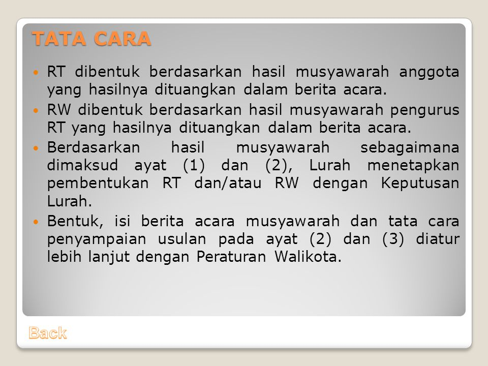 TATA CARA RT dibentuk berdasarkan hasil musyawarah anggota yang hasilnya dituangkan dalam berita acara.