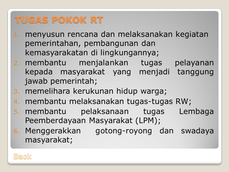 TUGAS POKOK RT menyusun rencana dan melaksanakan kegiatan pemerintahan, pembangunan dan kemasyarakatan di lingkungannya;