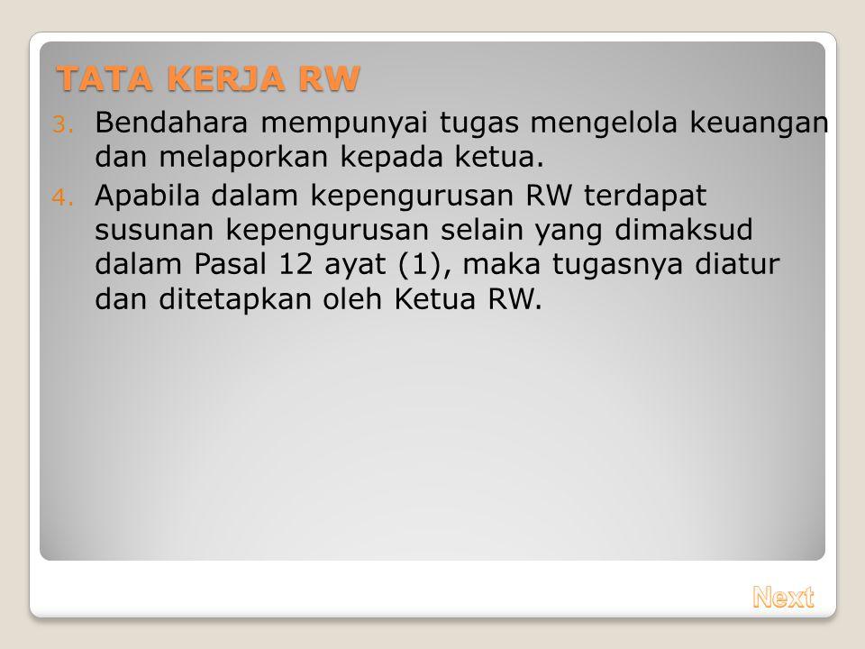 TATA KERJA RW Bendahara mempunyai tugas mengelola keuangan dan melaporkan kepada ketua.