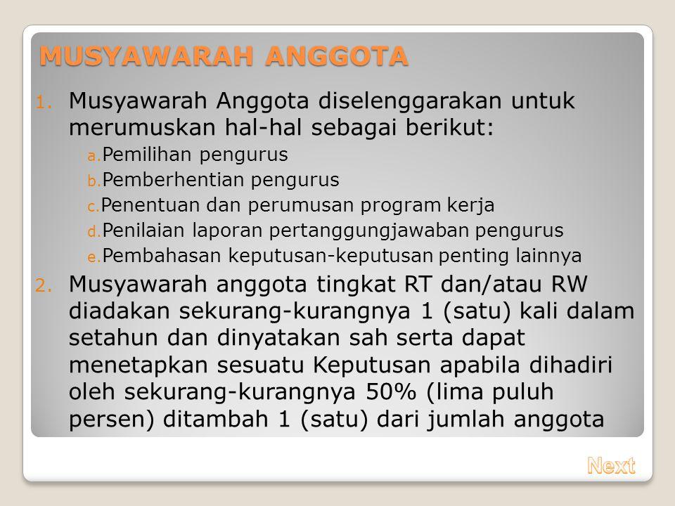 MUSYAWARAH ANGGOTA Musyawarah Anggota diselenggarakan untuk merumuskan hal-hal sebagai berikut: Pemilihan pengurus.